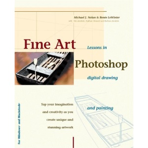 Fine Art Photoshop: Lessons in Digital Drawing and Painting