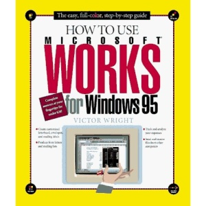 How to Use Microsoft Works for Windows 95 (How It Works (Ziff-Davis/Que))