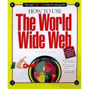 How to Use the World Wide Web (How It Works)