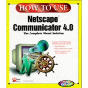 How to Use Netscape Navigator 4.0 (How to Use Series)