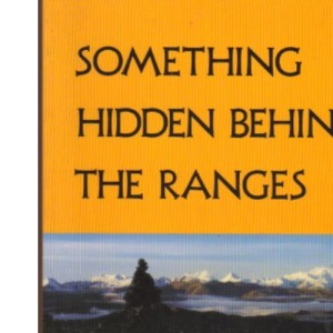Something Hidden Behind the Ranges: Himalayan Quest