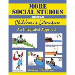 More Social Studies Through Children's Literature: Integrated Approach: An Integrated Approach