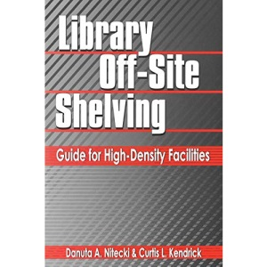 Library Offsite Shelving: Guide for High-density Facilities