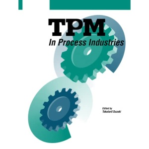 TPM in Process Industries (Step-By-Step Approach to TPM Implementation)