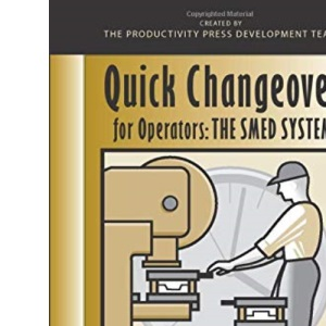 Quick Changeover for Operators: The SMED System (The Shopfloor Series)