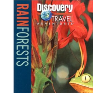 Rain Forests (Discovery Travel Adventures)