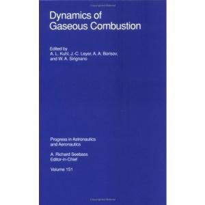 Dynamics of Gaseous Combustion (Progress in Astronautics and Aeronautics Series)