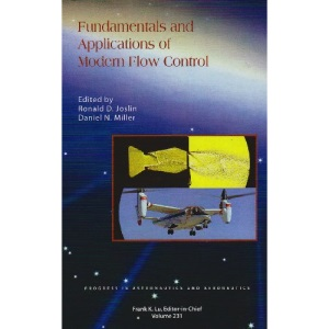 Fundamentals and Applications of Modern Flow Control: 231 (Progress in Astronautics and Aeronautics)