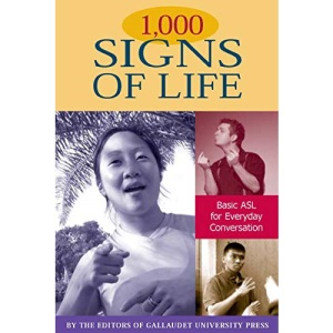 1, 000 Signs of Life: Basic ASL for Everyday Conversation