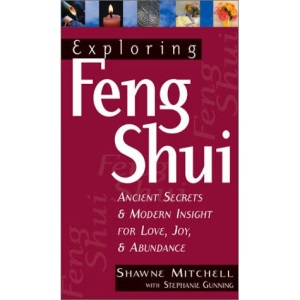 Exploring Feng Shui (Exploring Series): Ancient Secrets and Modern Insights for Love, Joy and Abundance