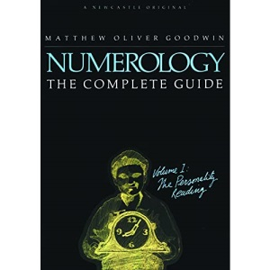 Numerology, The Complete Guide: Volume 1: The Personality Reading