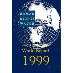 Human Rights Watch: World Report 1999 (Human Rights Watch World Report)
