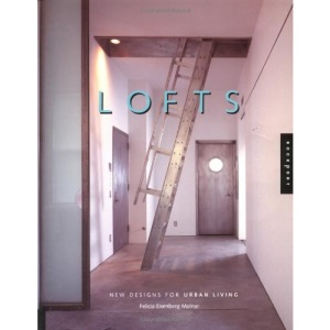 Lofts: New Designs for Urban Living