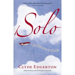 Solo: My Adventures in the Air (Shannon Ravenel Books)