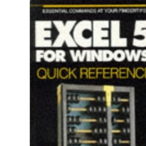 EXCEL 5 for Windows Quick Reference (Que Quick Reference)