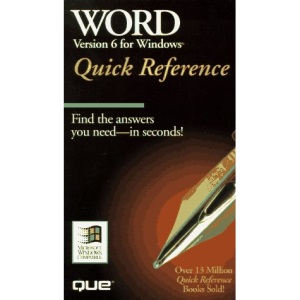 Word for Windows 6 Quick Reference (Que Quick Reference)