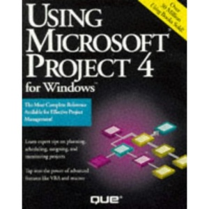 Using Microsoft Project 4.0 for Windows