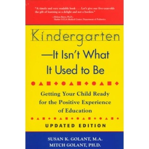 Kindergarten, it isn't What it Used to be: Getting Your Child Ready for the Positive Experience of Education