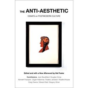 ANTI-AESTHETIC: Essays on Postmodern Culture