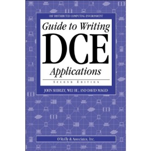 Guide to Writing DCE Applications (Osf Distributed Computing Environment)