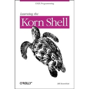 Learning the Korn Shell (A Nutshell Handbook)