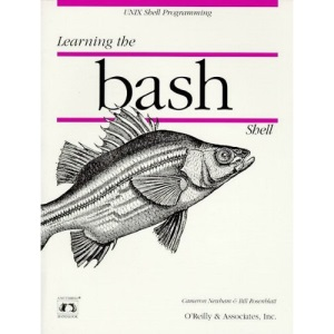 Learning the bash Shell (A Nutshell handbook)