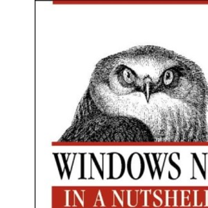 Windows NT in a Nutshell: A Desktop Quick Reference for System Administration (In a Nutshell (O'Reilly))