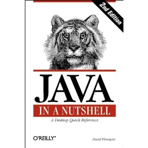 Java in a Nutshell: A Desktop Quick Reference for Java Programmers (Java S.)