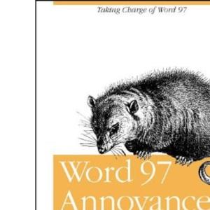 Word 97 Annoyances (A Nutshell handbook)