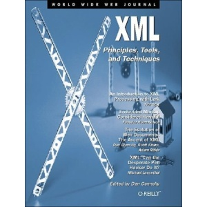 XML: Principles, Tools and Techniques (World Wide Web Journal; Vol. 2, No. 4; Winter 1997)