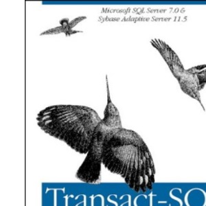 Transact-SQL Programming: Covers Microsoft SQL Server 6.5 /7.0 and Sybase Adaptive Server 11.5: Covers Microsoft SQL Server 7.0 and Sybase Adaptive Server 11.5
