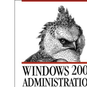Windows 2000 Administration in a Nutshell (In a Nutshell (O'Reilly))