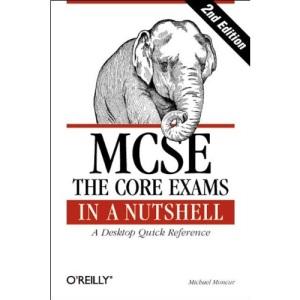 MCSE: The Core Exams in a Nutshell (Nutshell Handbook,)