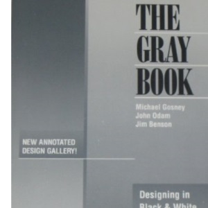 The Gray Book: Designing in Black and White on Your Computer