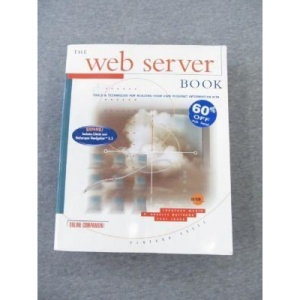 The Web Server Book: Tools and Techniques for Building Your Own Internet Information Site