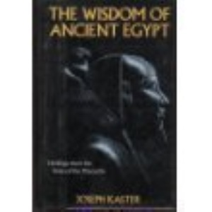 Wisdom of Ancient Egypt: Writings from the Time of the Pharaohs