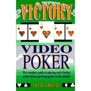 Victory at Video Poker: And Other Video Games Including Video Blackjack, Video Craps and Video Keno
