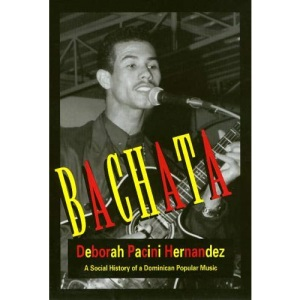 Bachata: Social History of a Dominican Popular Music