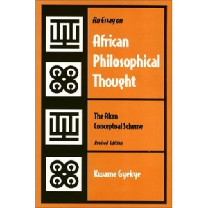 An Essay on African Philosophical Thought: Akan Conceptual Scheme