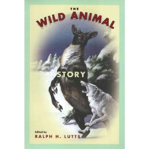 Wild Animal Story (Animals Culture And Society)