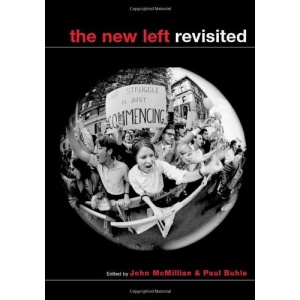 The New Left Revisited (Critical Perspectives on the Past)