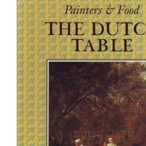 The Dutch Table (Painters & food)