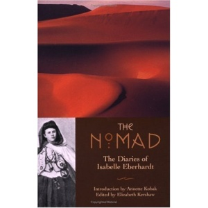 The Nomad: The Diaries of Isabelle Eberhardt