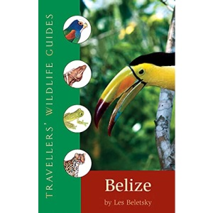 Belize & Northern Guatemala (Travellers' Wildlife Guides)