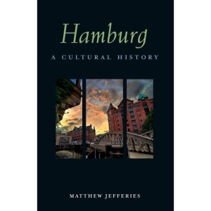 Hamburg: A Cultural History (Cultural Histories)