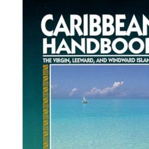 Caribbean Handbook: The Virgin, Leeward and Windward Islands (Moon Travel Handbooks)