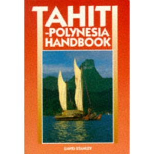 Tahiti-Polynesia Handbook (Moon Travel Handbooks)