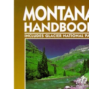 Moon Montana: Includes Glacier National Park (Moon Handbooks)