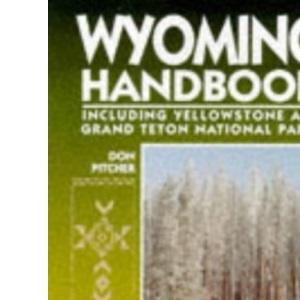 Wyoming Handbook (Moon Travel Handbooks)