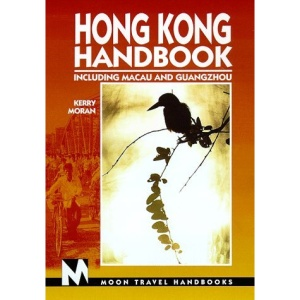 Hong Kong Handbook: Including Macau and Guangzhou (Moon Travel Handbooks)
